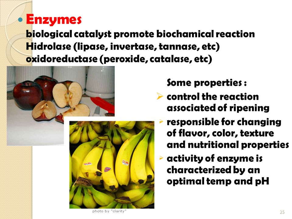 Enzymes biological catalyst promote biochamical reaction Hidrolase (lipase, invertase, tannase, etc) oxidoreductase (peroxide, catalase, etc) 25 Some properties :  control the reaction associated of ripening  responsible for changing of flavor, color, texture and nutritional properties  activity of enzyme is characterized by an optimal temp and pH