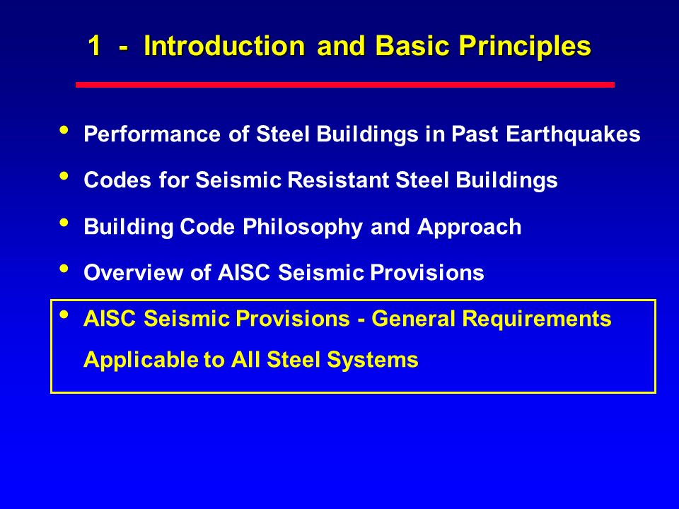 1 - Introduction and Basic Principles Performance of Steel Buildings in Past Earthquakes Codes for Seismic Resistant Steel Buildings Building Code Phi