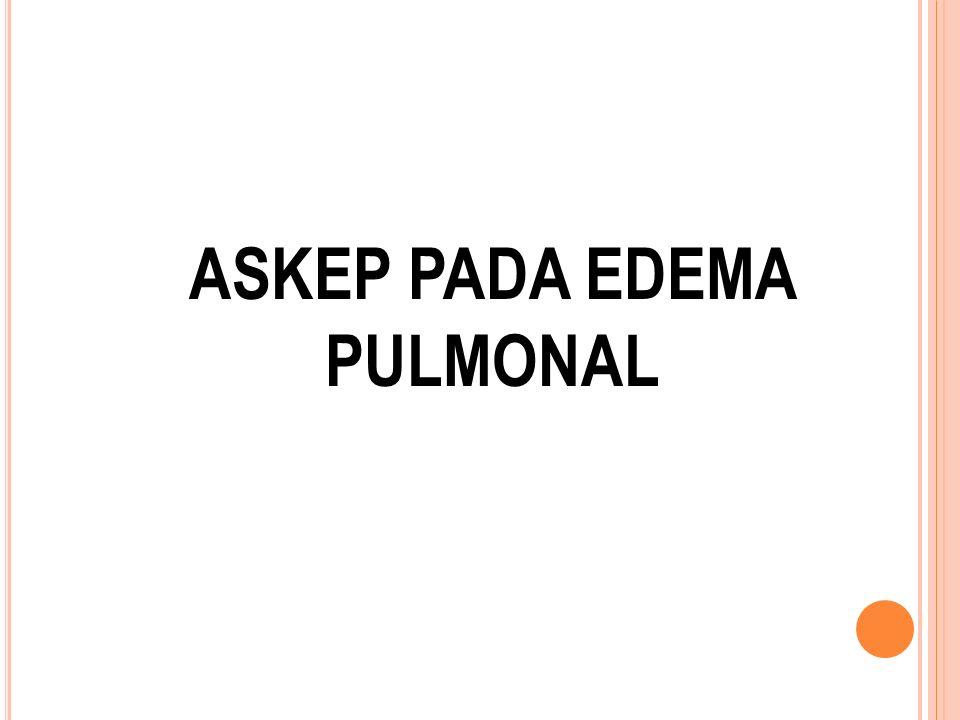 ASKEP PADA EDEMA PULMONAL