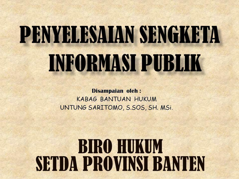 BIRO HUKUM SETDA PROVINSI BANTEN Disampaian oleh : KABAG BANTUAN HUKUM UNTUNG SARITOMO, S.SOS, SH. MSi.