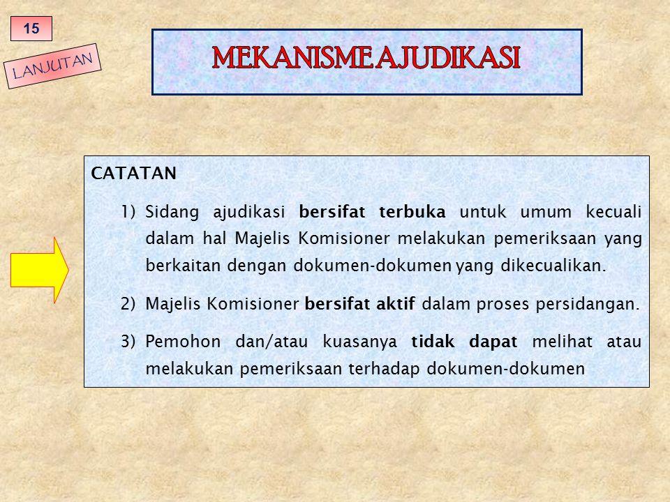 LANJUTAN CATATAN 1)Sidang ajudikasi bersifat terbuka untuk umum kecuali dalam hal Majelis Komisioner melakukan pemeriksaan yang berkaitan dengan dokum