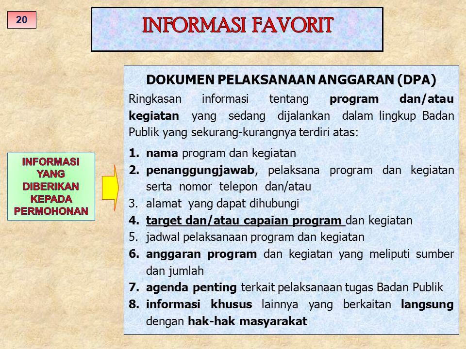 DOKUMEN PELAKSANAAN ANGGARAN (DPA) Ringkasan informasi tentang program dan/atau kegiatan yang sedang dijalankan dalam lingkup Badan Publik yang sekura