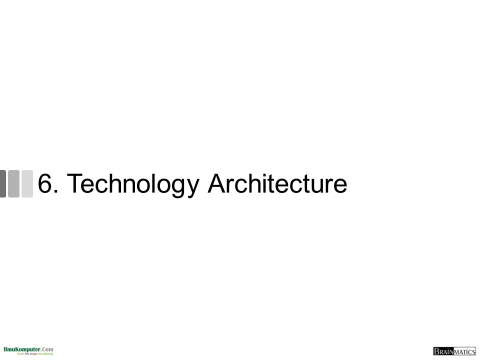 6. Technology Architecture