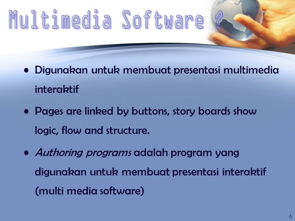 Digunakan untuk membuat presentasi multimedia interaktif Pages are linked by buttons, story boards show logic, flow and structure. Authoring programs