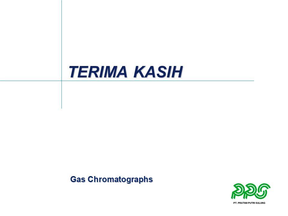 Gas Chromatographs TERIMA KASIH