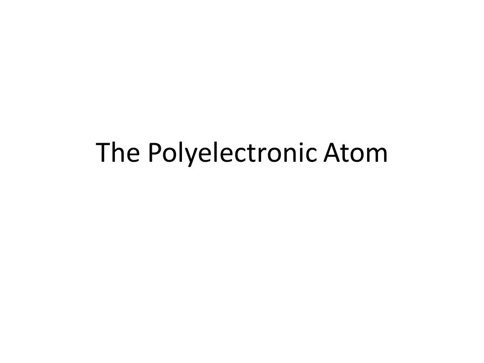 The Polyelectronic Atom