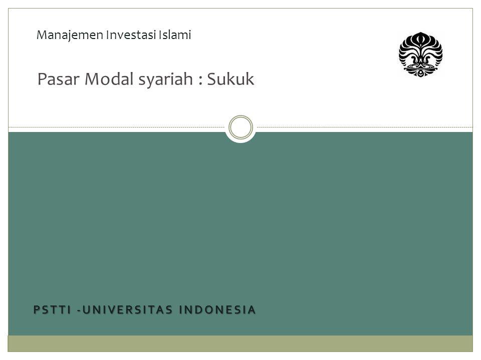 PSTTI -UNIVERSITAS INDONESIA Manajemen Investasi Islami Pasar Modal syariah : Sukuk