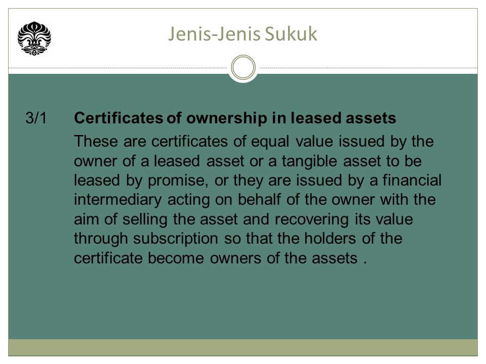 3/1 Certificates of ownership in leased assets These are certificates of equal value issued by the owner of a leased asset or a tangible asset to be leased by promise, or they are issued by a financial intermediary acting on behalf of the owner with the aim of selling the asset and recovering its value through subscription so that the holders of the certificate become owners of the assets.