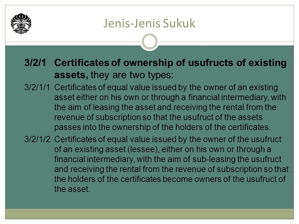 3/2/1 Certificates of ownership of usufructs of existing assets, they are two types: 3/2/1/1Certificates of equal value issued by the owner of an exis