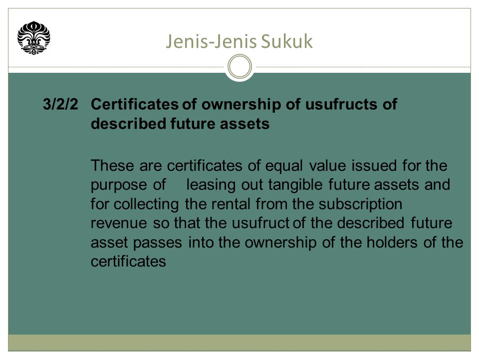 3/2/2 Certificates of ownership of usufructs of described future assets These are certificates of equal value issued for the purpose of leasing out ta