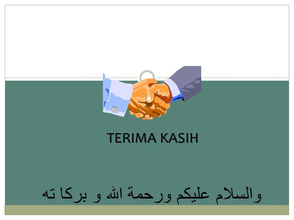 TERIMA KASIH والسلام عليكم ورحمة الله و بركا ته