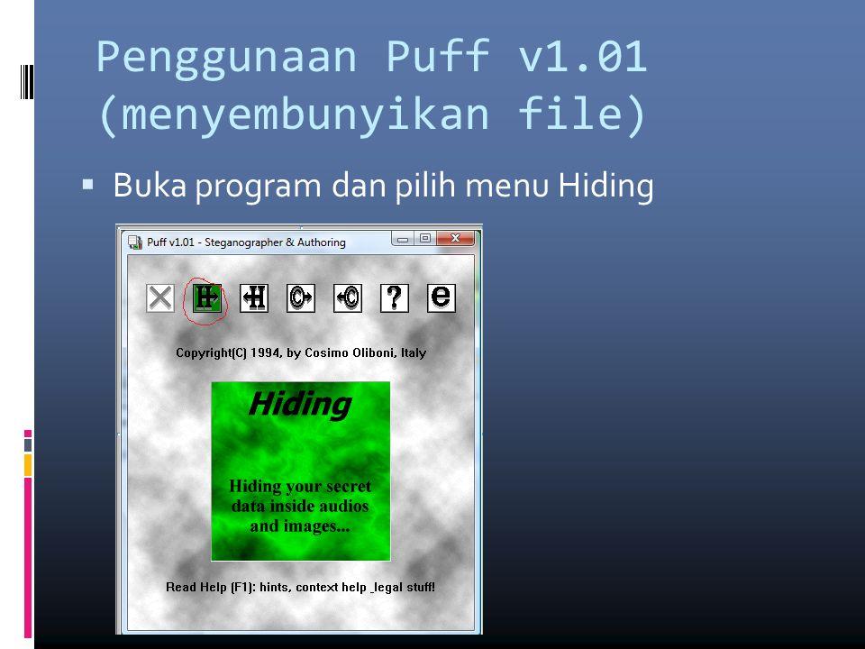 Penggunaan Puff v1.01 (menyembunyikan file)  Buka program dan pilih menu Hiding