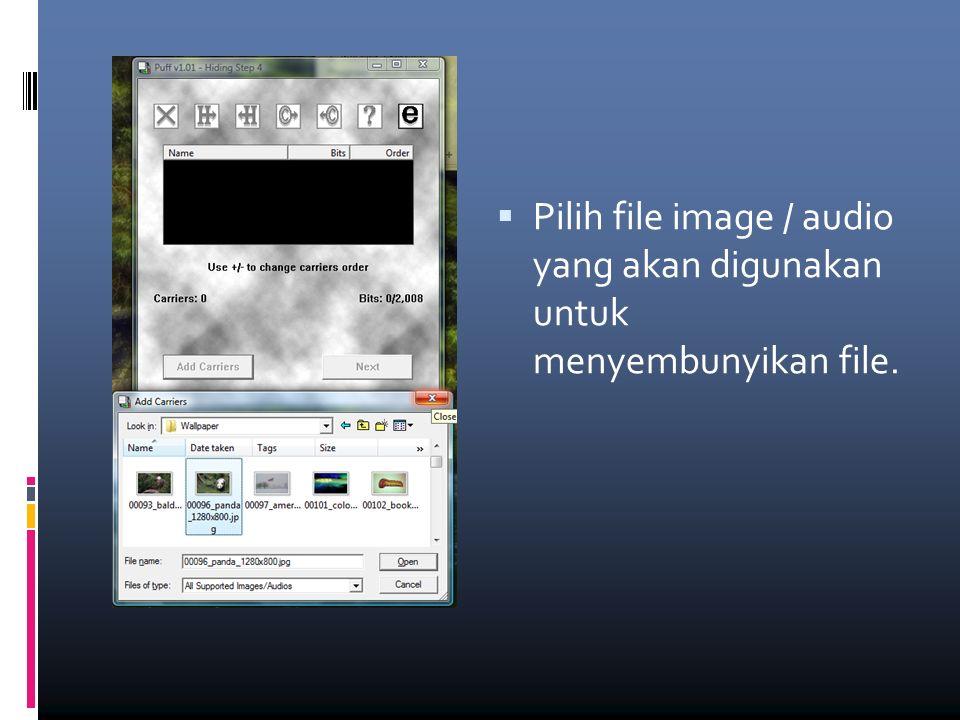  Pilih file image / audio yang akan digunakan untuk menyembunyikan file.