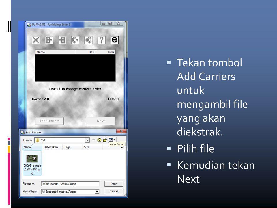  Tekan tombol Add Carriers untuk mengambil file yang akan diekstrak.