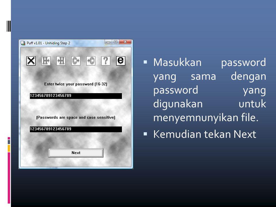  Masukkan password yang sama dengan password yang digunakan untuk menyemnunyikan file.