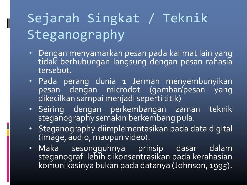 Teknik Steganography pada Image  LSB (Least Significant Bits)  Dengan cara memanipulasi LSB dari suatu image.