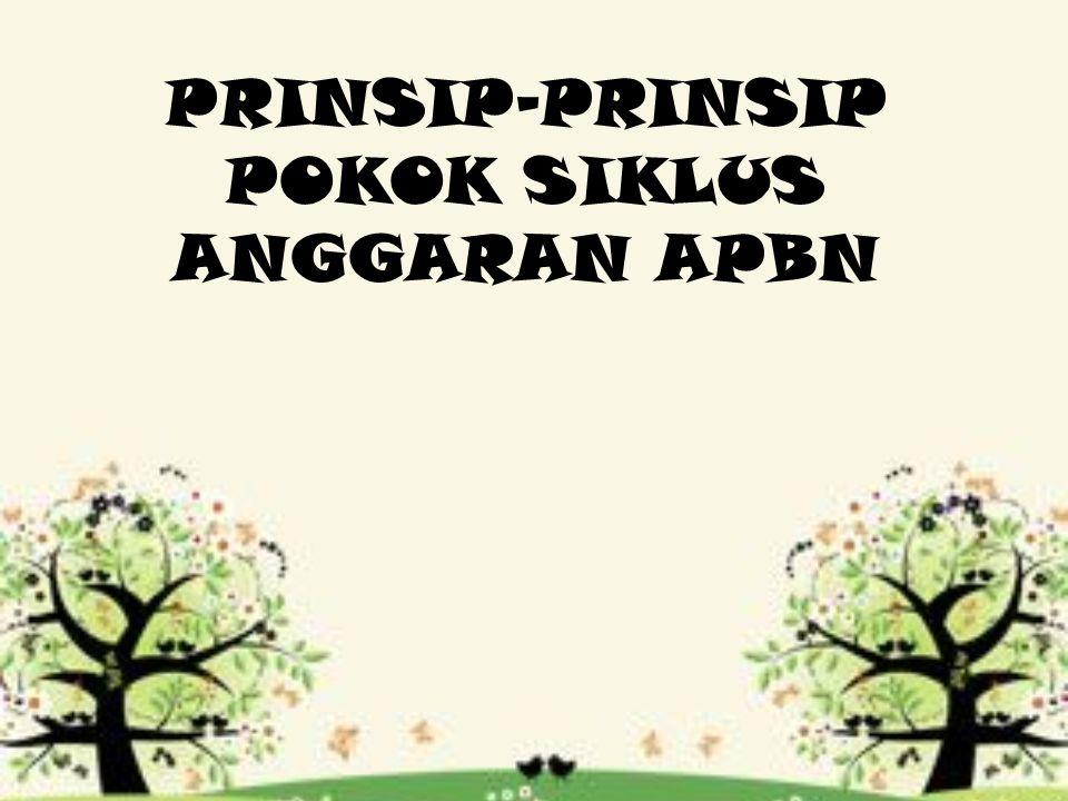 PRINSIP-PRINSIP POKOK SIKLUS ANGGARAN APBN