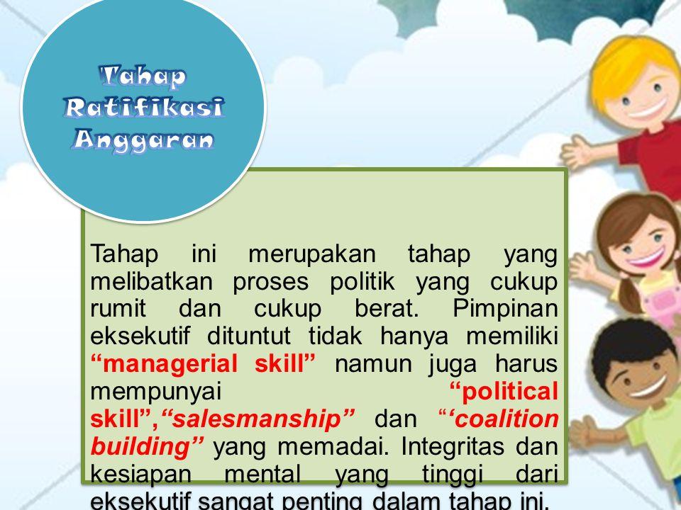 Tahap ini merupakan tahap yang melibatkan proses politik yang cukup rumit dan cukup berat.