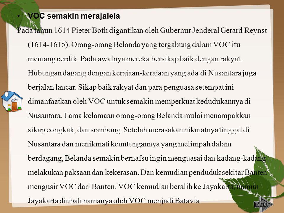 Dengan memiliki hak untuk membentuk angkatan perang sendiri dan boleh melakukan peperangan, maka VOC cenderung ekspansif. VOC terus berusaha memperlua