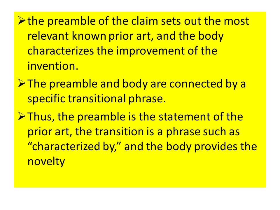  the preamble of the claim sets out the most relevant known prior art, and the body characterizes the improvement of the invention.