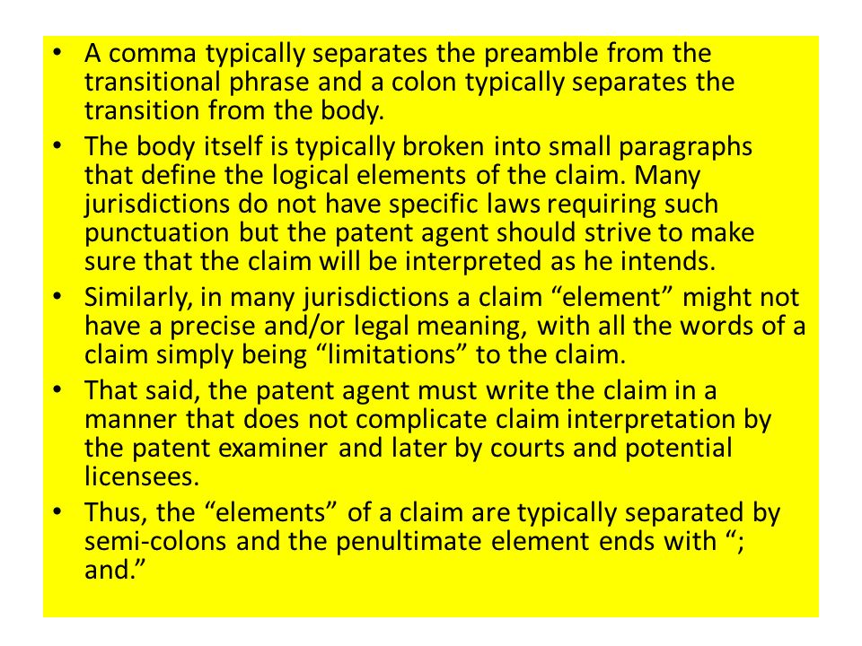 A comma typically separates the preamble from the transitional phrase and a colon typically separates the transition from the body. The body itself is
