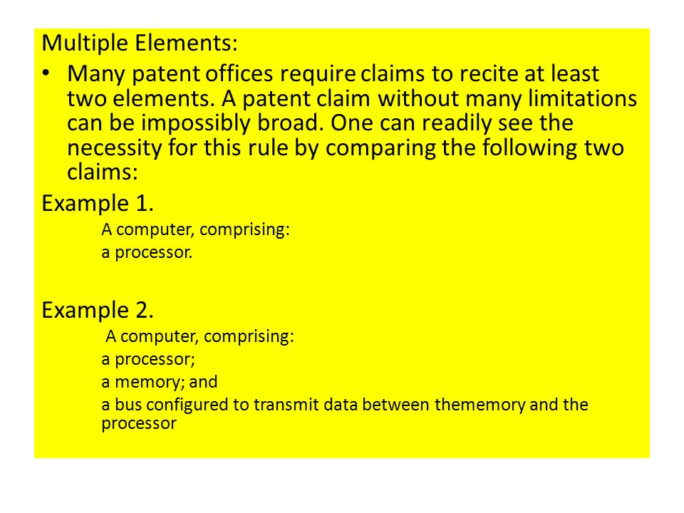Multiple Elements: Many patent offices require claims to recite at least two elements.
