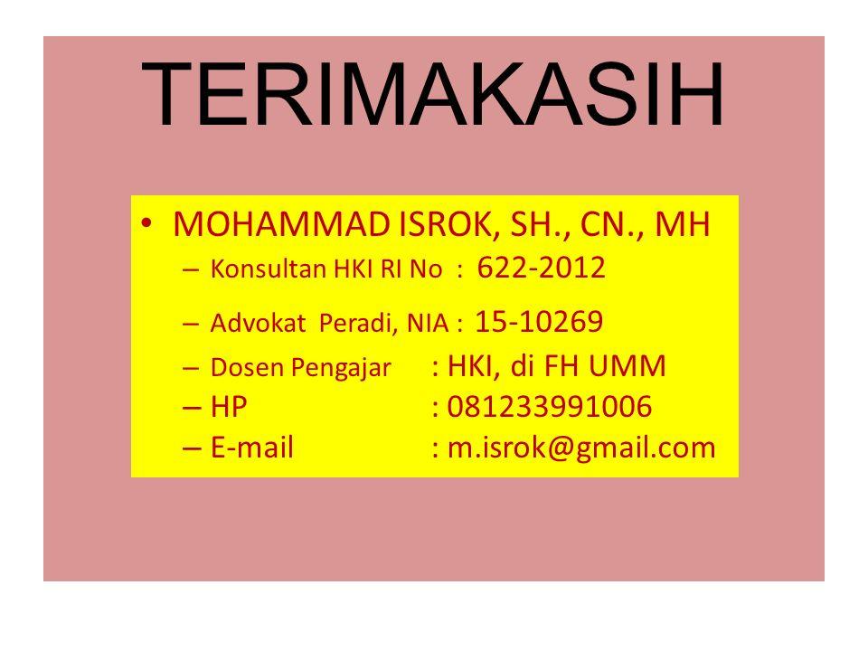 TERIMAKASIH MOHAMMAD ISROK, SH., CN., MH – Konsultan HKI RI No : 622-2012 – Advokat Peradi, NIA : 15-10269 – Dosen Pengajar : HKI, di FH UMM – HP : 08