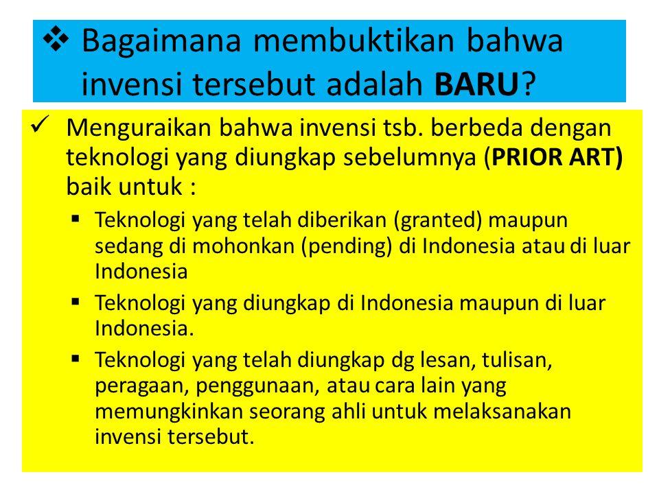  Bagaimana membuktikan bahwa invensi tersebut adalah BARU? Menguraikan bahwa invensi tsb. berbeda dengan teknologi yang diungkap sebelumnya (PRIOR AR