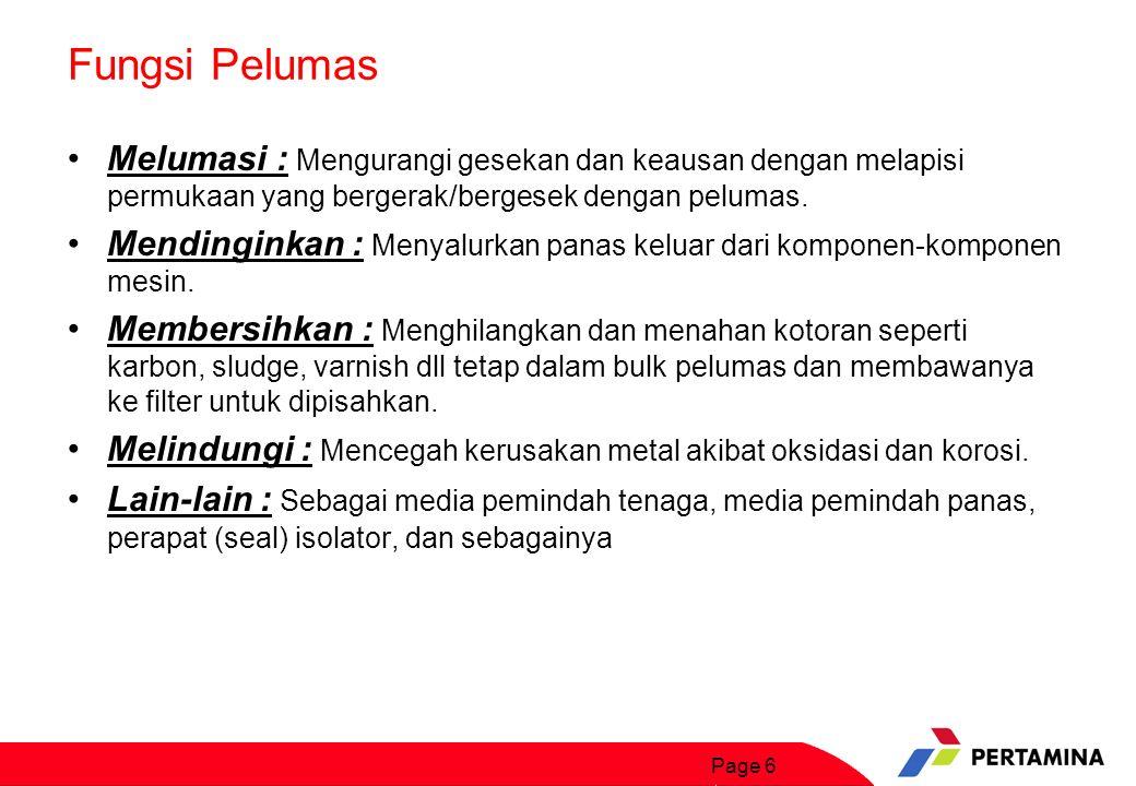 Page 7 Jenis Pelumas Mineral : Pelumas yang bahan dasarnya (base oil) berasal dari minyak bumi.