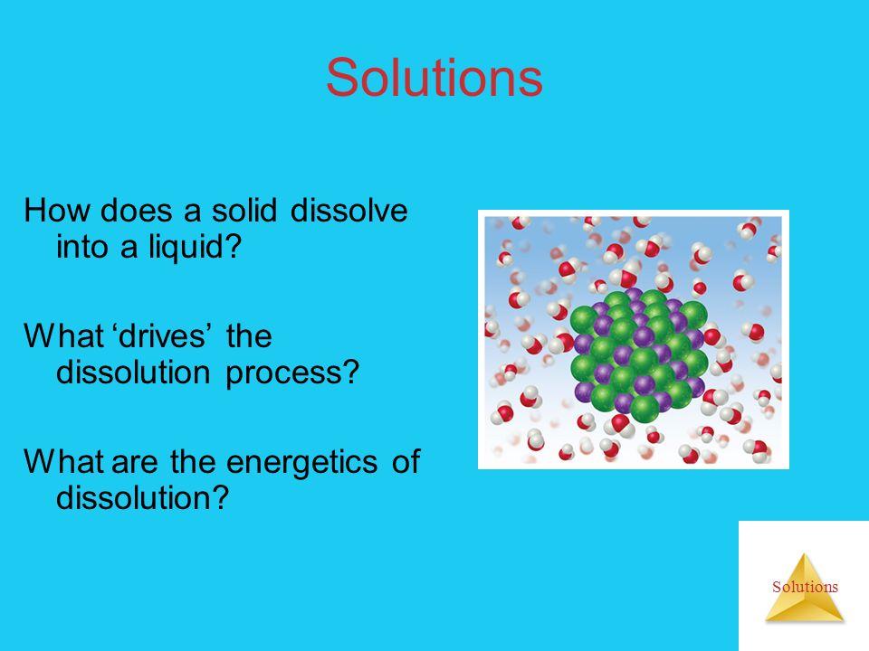 Solutions T bp, soln = Tbp,1 + Kbp,m R = 8,314 X 10 -3 kJK -1 mol -1 HITUNG: Peningkatan Tbp untuk larutan air yang mengndung urea = 0,1, jika perubahan tekanan uap larutan = 40,656 kJ/mol pada 373,15 K Kx,bp = 8,314 (373,15)/40,656 = 28,47 K Tbp = 373,15 + (28,47) (0,1) = 376,00 K