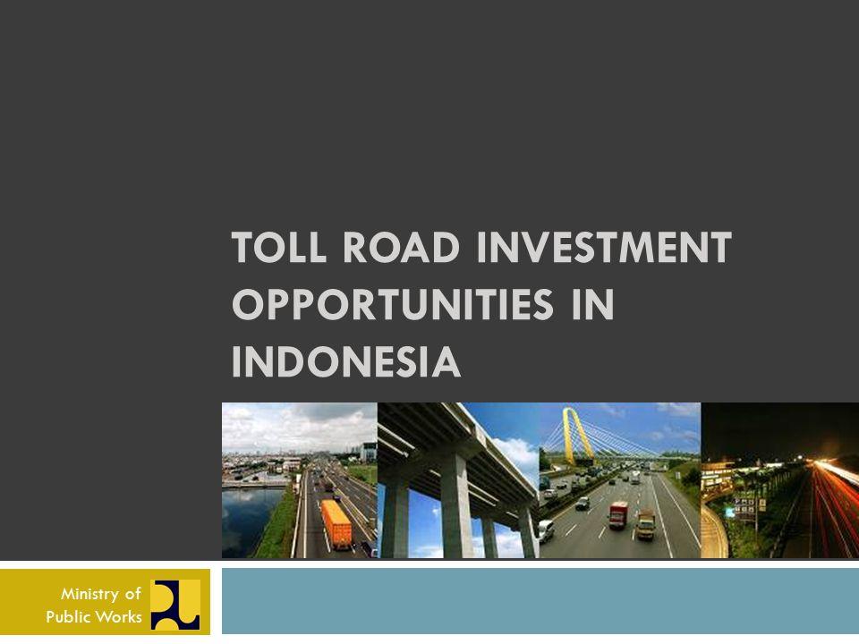 TOLL ROAD DEVELOPMENT PROGRESS General Planning: 3.087,88 km (Minister Decree Public Works No.