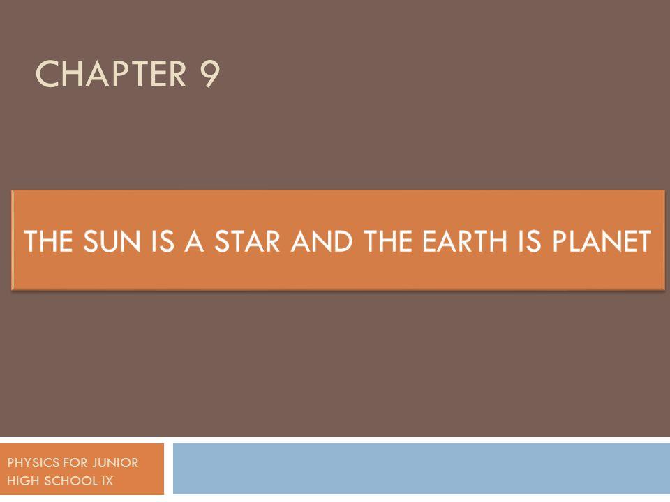 THE SUN IS A STAR A.THE SUN  The sun is the centre of solar system.