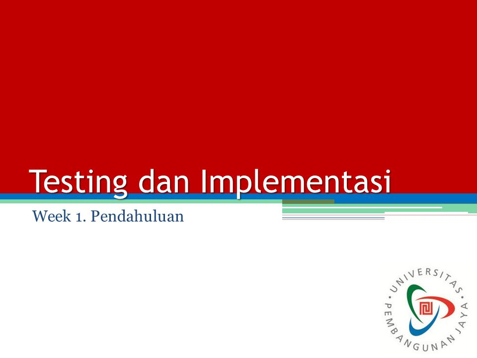Testing dan Implementasi Week 1. Pendahuluan