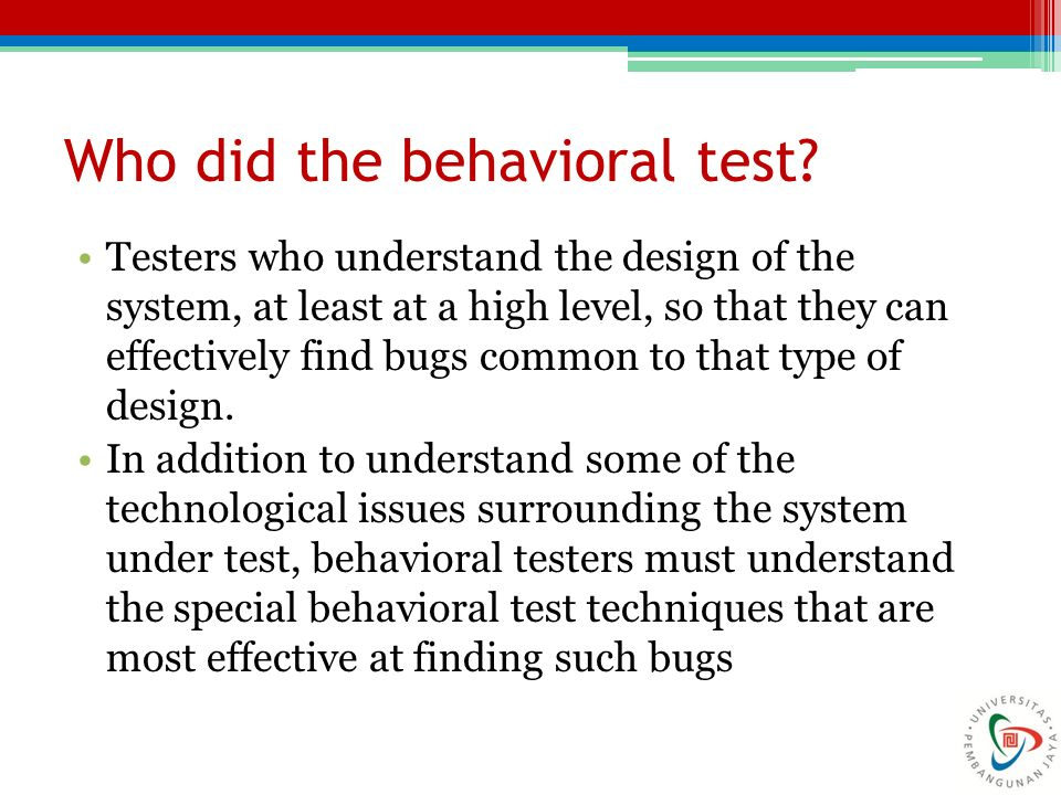 Who did the behavioral test.