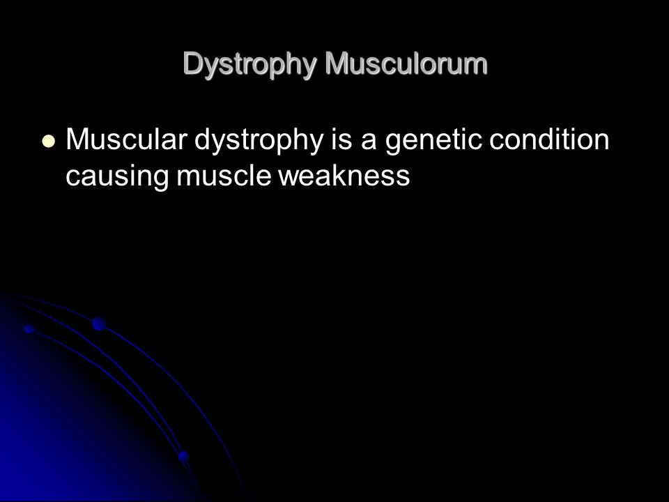 Dystrophy Musculorum Muscular dystrophy is a genetic condition causing muscle weakness