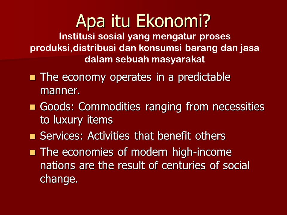 Apa itu Ekonomi. The economy operates in a predictable manner.