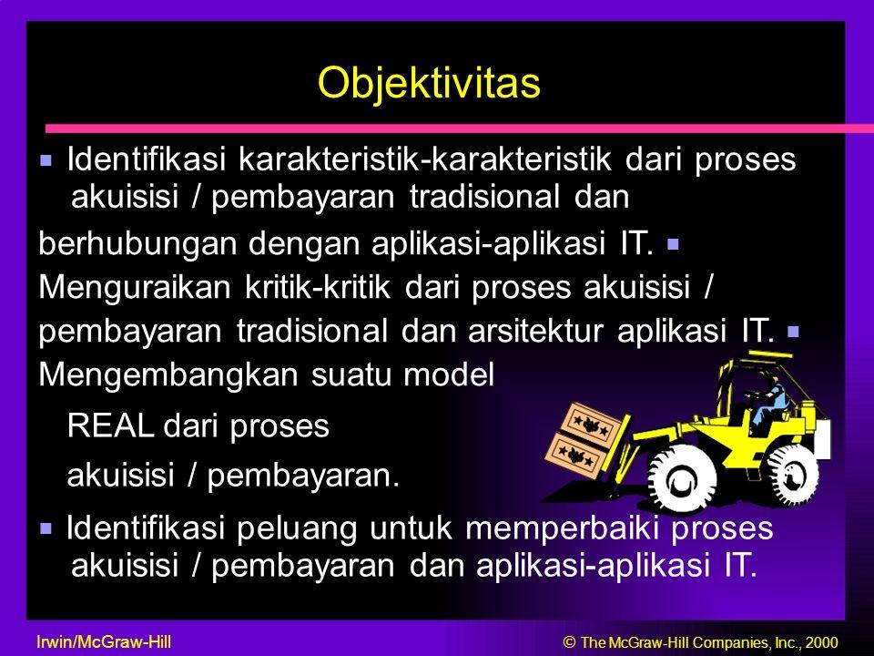Objektivitas ■ Identifikasi karakteristik-karakteristik dari proses akuisisi / pembayaran tradisional dan berhubungan dengan aplikasi-aplikasi IT.