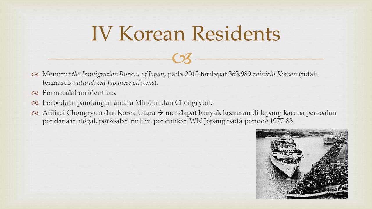   Menurut the Immigration Bureau of Japan, pada 2010 terdapat 565.989 zainichi Korean (tidak termasuk naturalized Japanese citizens ).  Permasalaha