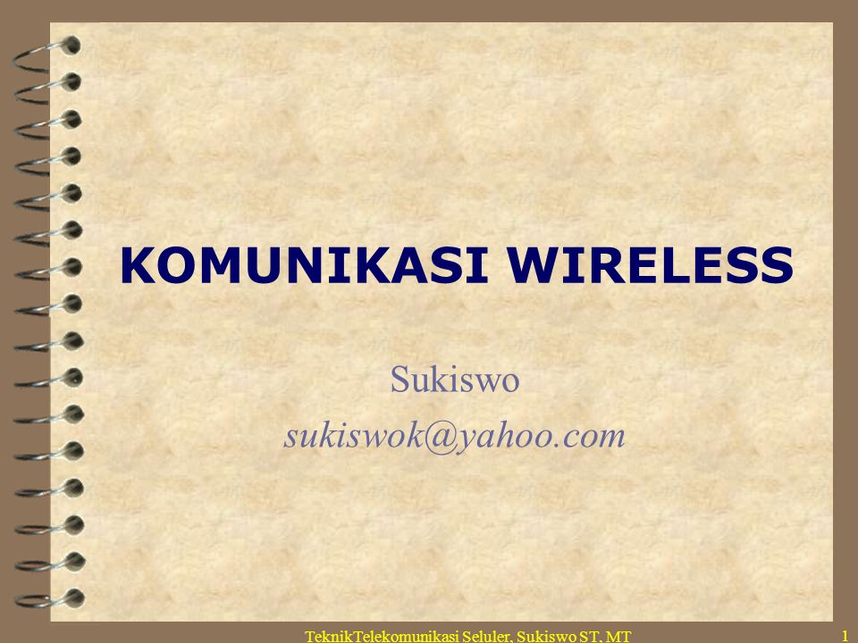 TeknikTelekomunikasi Seluler, Sukiswo ST, MT 12 Year 1000 100 10 1 0.1 1 st Generation Analog voice 2 nd Generation Digital voice & Low rate data 3 rd Generation0.01 2000 2005 2010 2015 ~ 1990 2G+ PDC,GSM,PHS, etc.