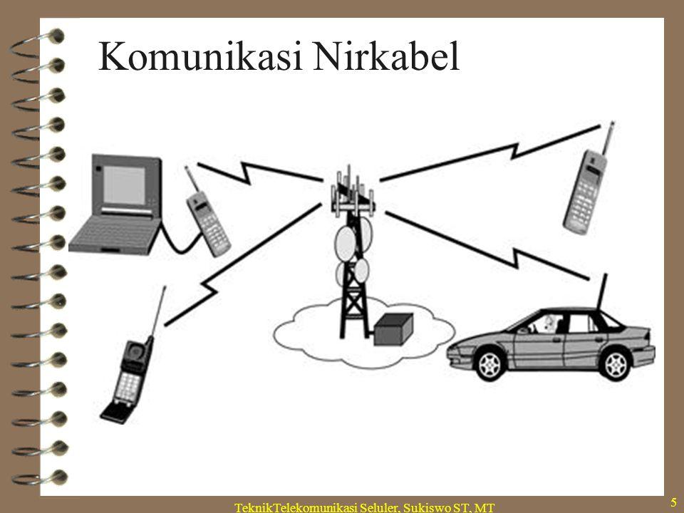 TeknikTelekomunikasi Seluler, Sukiswo ST, MT 5 Komunikasi Nirkabel