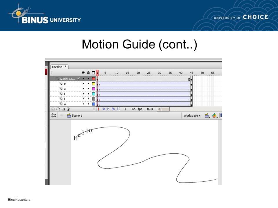 Bina Nusantara Motion Guide (cont..)