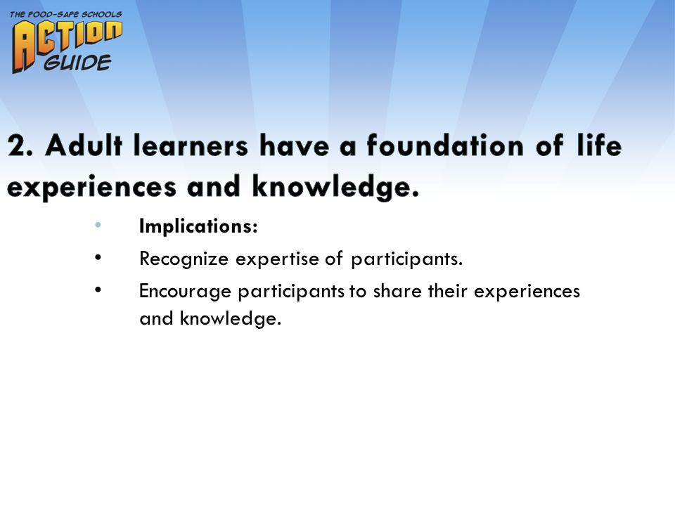 Implications: Recognize expertise of participants. Encourage participants to share their experiences and knowledge.