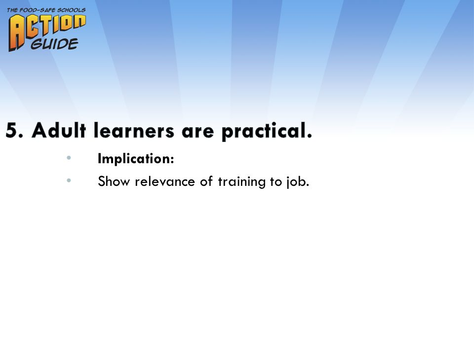 Implication: Show relevance of training to job.