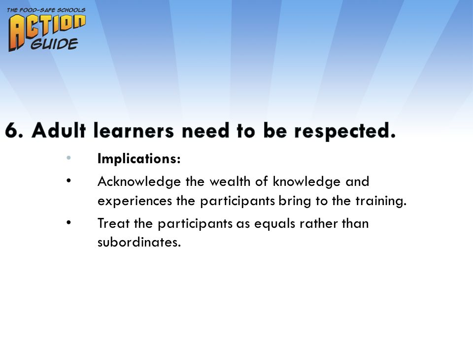 Implications: Acknowledge the wealth of knowledge and experiences the participants bring to the training.