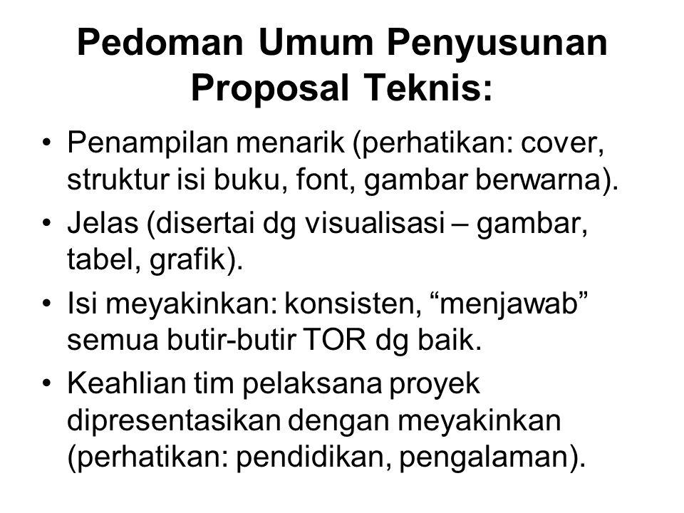 Pedoman Umum Penyusunan Proposal Teknis: Penampilan menarik (perhatikan: cover, struktur isi buku, font, gambar berwarna). Jelas (disertai dg visualis