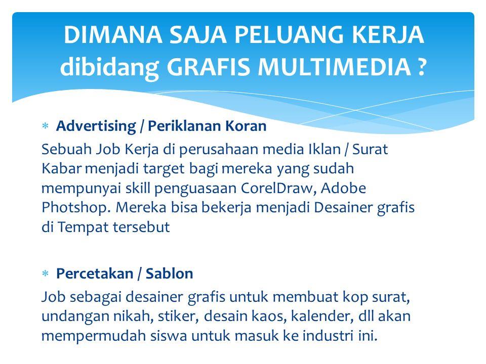 AA dvertising / Periklanan Koran Sebuah Job Kerja di perusahaan media Iklan / Surat Kabar menjadi target bagi mereka yang sudah mempunyai skill peng