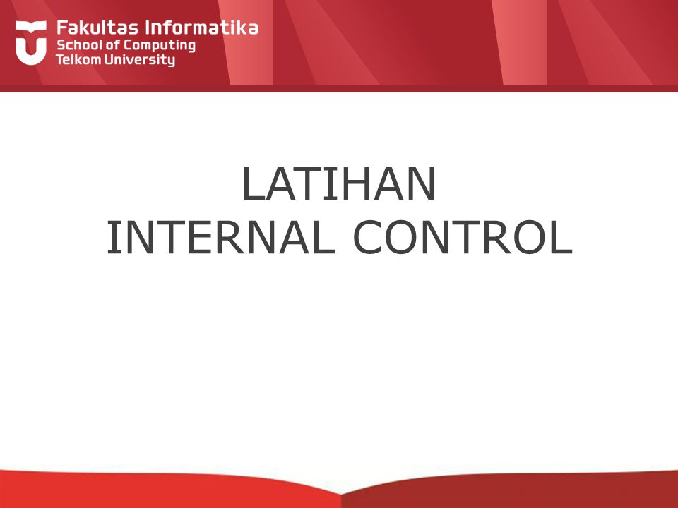 12-CRS-0106 REVISED 8 FEB 2013 LATIHAN INTERNAL CONTROL