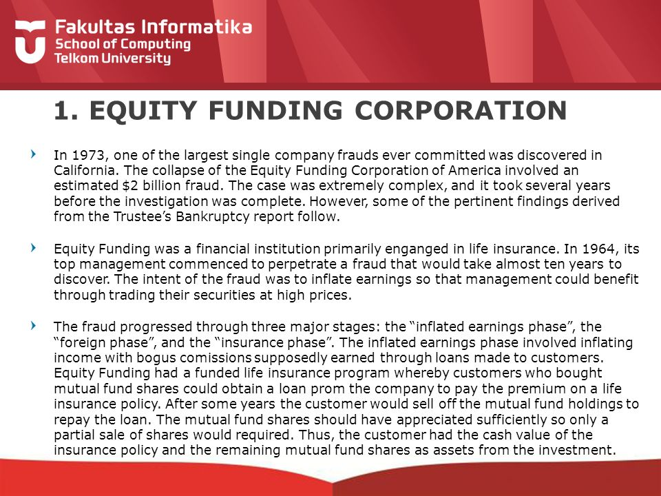 12-CRS-0106 REVISED 8 FEB 2013 1. EQUITY FUNDING CORPORATION In 1973, one of the largest single company frauds ever committed was discovered in Califo