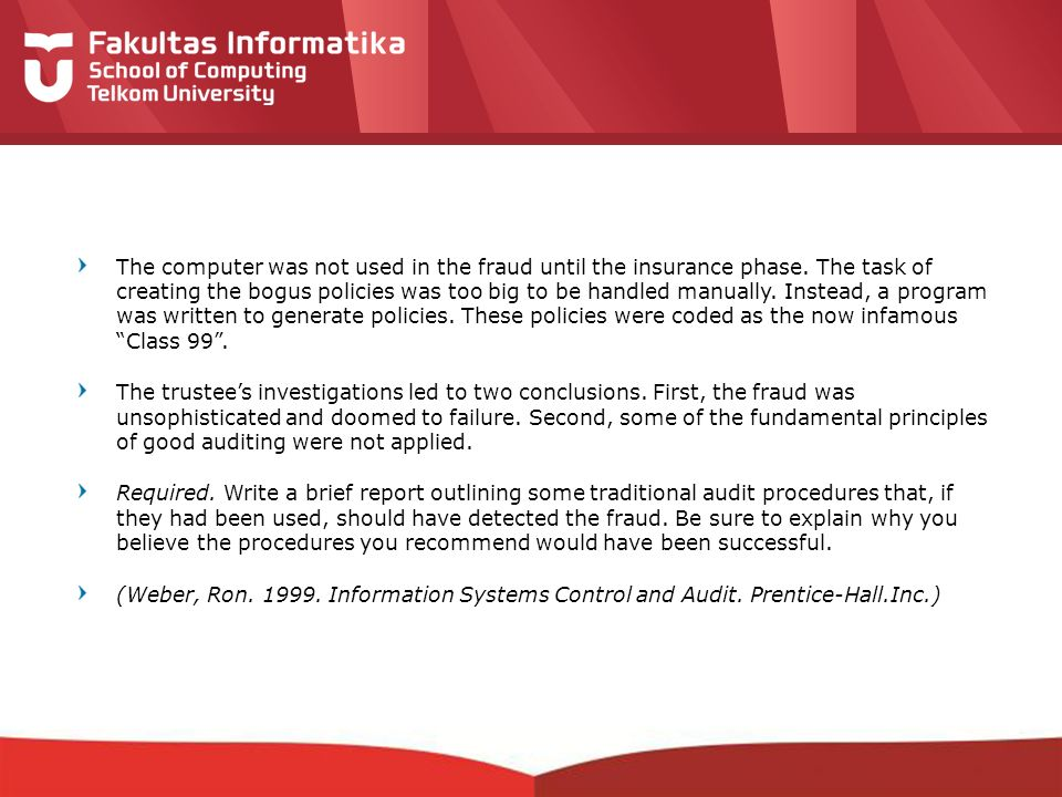 12-CRS-0106 REVISED 8 FEB 2013 The computer was not used in the fraud until the insurance phase. The task of creating the bogus policies was too big t