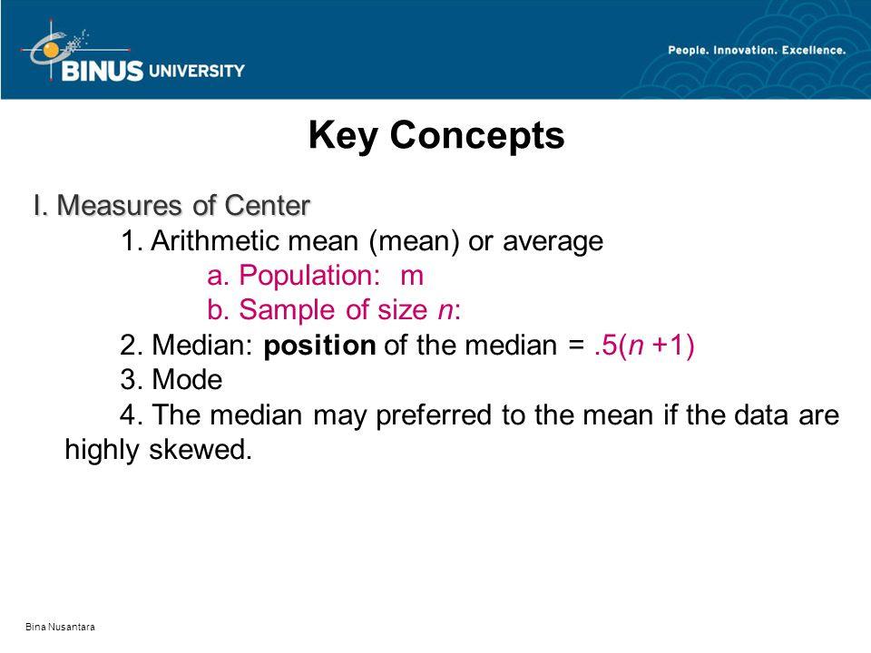 Bina Nusantara Key Concepts I. Measures of Center 1.